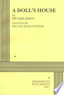 """A Doll's House"" by Henrik Ibsen, Frank McGuinness"