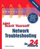 Sams Teach Yourself Network Troubleshooting in 24 Hours