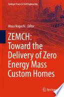 ZEMCH  Toward the Delivery of Zero Energy Mass Custom Homes