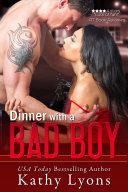 Dinner With a Bad Boy  A Novella