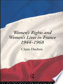Women s Rights and Women s Lives in France 1944 1968