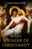 Mary  Founder of Christianity