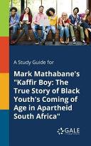A Study Guide for Mark Mathabane s  Kaffir Boy