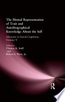 The Mental Representation Of Trait And Autobiographical Knowledge About The Self