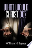 What Would Christ Do