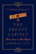 The Brontë Cabinet: Three Lives in Nine Objects Pdf/ePub eBook