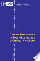 Current Perspectives in Second Language Vocabulary Research