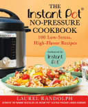 The Instant Pot    No Pressure Cookbook