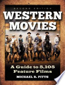"""""""Western Movies: A Guide to 5,105 Feature Films, 2d ed."""" by Michael R. Pitts"""