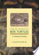"""North American Box Turtles: A Natural History"" by C. Kenneth Dodd"