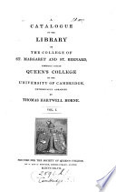 A Catalogue Of The Library Of The College Of St Margaret And St Bernard Commonly Called Queen S College In The University Of Cambridge