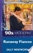 Runaway Fiancee (Mills & Boon Vintage 90s Modern)