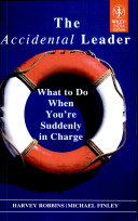 The Accidental Leader: What To Do When You'Re Suddenly In Charge