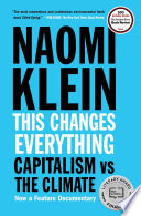 """""""This Changes Everything: Capitalism Vs. The Climate"""" by Naomi Klein"""