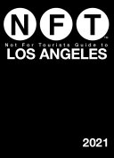 Not For Tourists Guide to Los Angeles 2021 Book