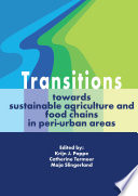 Transitions towards sustainable agriculture and food chains in peri urban areas