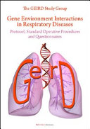 Gene Environment Interactions in Respiratory Diseases  Protocol  Standard Operative Procedures and Questionnaires Book
