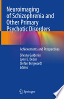 Neuroimaging of Schizophrenia and Other Primary Psychotic Disorders Book