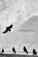 Ecological Poetics  Or  Wallace Stevens s Birds
