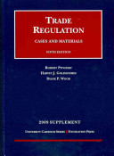 Trade Regulation  Cases and Materials  5th  2009 Supplement
