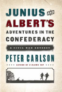 Junius and Albert s Adventures in the Confederacy