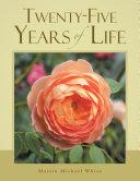 Twenty Five Years of Life