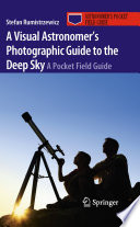 A Visual Astronomer s Photographic Guide to the Deep Sky