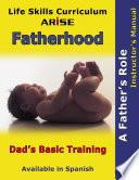 Life Skills Curriculum Arise Fatherhood Instructor S Manual