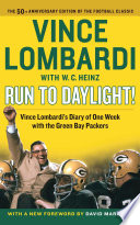 """""""Run to Daylight!: Vince Lombardi's Diary of One Week with the Green Bay Packers"""" by Vince Lombardi, David Maraniss"""