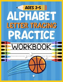 Alphabet Letter Tracing Practice Workbook Ages 3 5