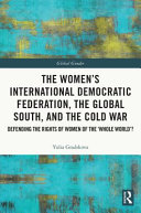 The Women S International Democratic Federation The Global South And The Cold War