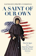 link to A saint of our own : how the quest for a holy hero helped Catholics become American in the TCC library catalog