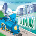 Welcome to Illinois  A Little Engine That Could Road Trip