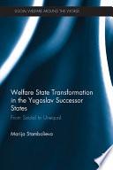 Welfare State Transformation In The Yugoslav Successor States