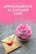 Appuntamento al Cupcake Café (Forever)