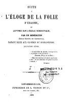 Suite à l'éloge de la folie d'Erasme, ou lettres d'un bénédictin sur l'école romantique