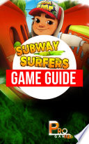 """Subway Surfers Game Guide"" by Pro Gamer"