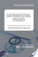Gastrointestinal Diseases  A Multidisciplinary Approach  1e  Clinics Collections