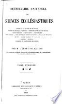 Dictionnaire universel des sciences ecclésiastiques