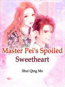 Master Pei's Spoiled Sweetheart Pdf/ePub eBook
