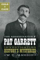 Cold Case  The Assassination of Pat Garrett