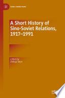 A Short History of Sino Soviet Relations  1917   1991