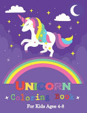 Unicorn Coloring Book for Kids Ages 4 8
