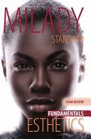 Exam Review for Milady Standard Esthetics  Fundamentals Book