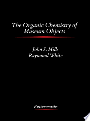 [pdf - epub] The Organic Chemistry of Museum Objects - Read eBooks Online