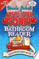 Uncle John s Absolutely Absorbing Bathroom Reader