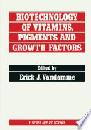 Biotechnology of Vitamins  Pigments and Growth Factors