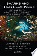 Sharks and Their Relatives II  : Biodiversity, Adaptive Physiology, and Conservation