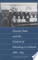 Church, State, and the Control of Schooling in Ireland 1900-1944