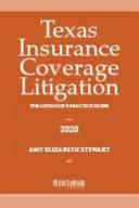 Texas Insurance Coverage Litigation   the Litigators Practice Guide 2020